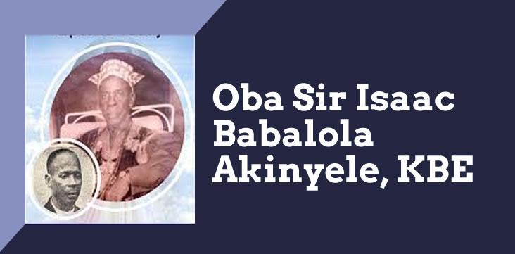 Oba Sir Isaac Babalola Akinyele, KBE