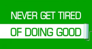 Never Be Tired of Doing Good