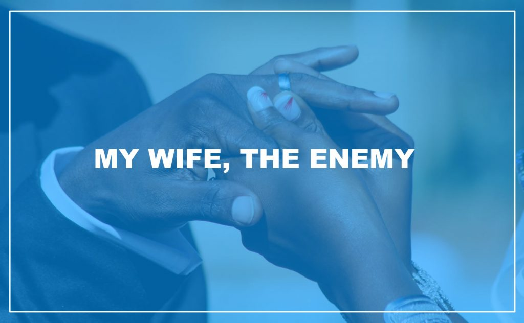 MY WIFE THE ENEMY