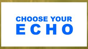 Choose Your Echo